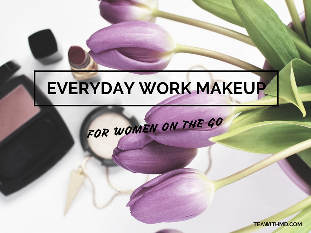 Quick 'n Easy Makeup Guide for Clinic - Tea with MD - your guide to health and beauty